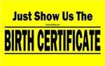 Just Show Us The Birth Certificate