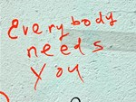Street Wisdom: Everybody Needs You
