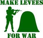 Make Levees For War
