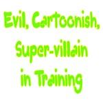 Evil Cartoonish, Super Villain