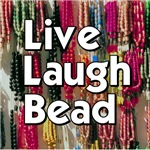 Live Laugh Bead