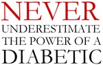 Never underestimate the power of a diabetic