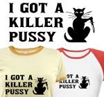 I got a killer pussy
