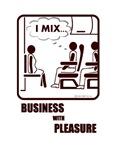 *NEW DESIGN* BUSINESS AND PLEASURE