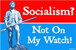Socialism - Not On My Watch