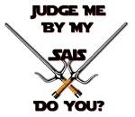 Judge Me By My Sais?