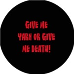 Give me Yarn or Give me Death