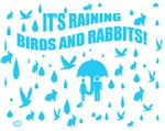 PETS/IT'S RAINING BIRDS & RABBITS