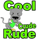 COOL RUDE CRUDE
