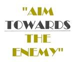 Aim TOWARDS the enemy...