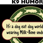 K9 Humor & Quotes
