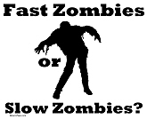 Fast Zombies or Slow Zombies Tees