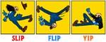 Slip, Flip, Yip