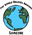 World Revolves Around