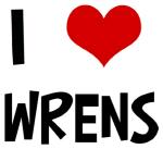 I Love Wrens