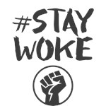 Stay Woke - Black Lives Matter