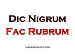 Dic Nigrum Fac Rubrum