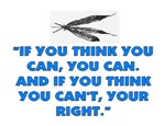 IF YOU THINK YOU CAN..