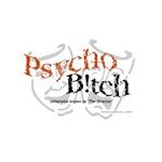 Psycho B!tch Products