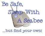 Be Safe Sleep with a Seabee