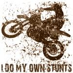 Motorcycle, Dirt Bike. I Do My Own Stunts clothing