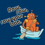 Row, row, row your bot.