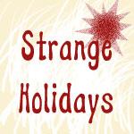 Strange & Funny Holidays