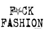 F*ck Fashion