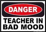 Danger Teacher in Bad Mood