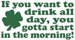 If you want to drink all day T-Shirts