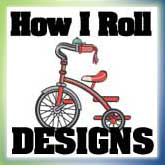 HOW I ROLL Designs