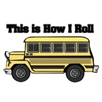 How I Roll (Short Yellow School Bus)