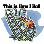 How I Roll (Roller Coaster)