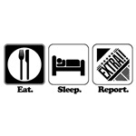 Eat. Sleep. Report. (Reporter)
