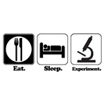 Eat. Sleep. Experiment. (Scientist)