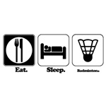 Eat. Sleep. Badminton.