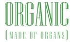 Organic - Made of Organs