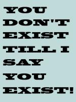 You don't exist