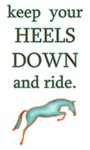 Keep Your Heels Down + Ride