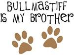 Bullmastiff Is My Brother