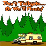 Don't Tailgate Or We'll Flush