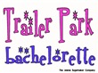 Trailer Park Bachelorette
