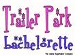 Trailer Park Bachelorette