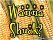 Wanna Shuck? Corn