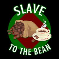 Slave to the Bean
