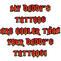My Daddy's Tattoos Brag T-Shirts Gifts