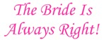Bride Is Always Right!