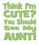 Think I'm Cute? Aunt Green
