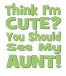Think I'm Cute? Aunt Green