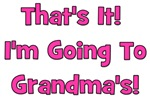 I'm Going To Grandma's! Pink